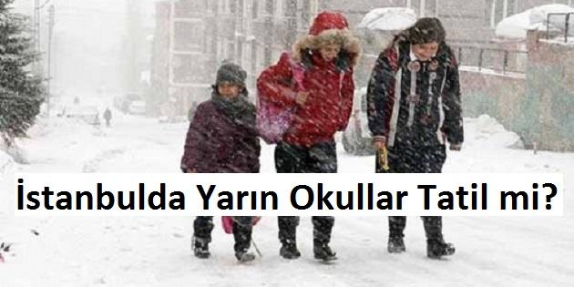 Istanbul'da yarın okullar tatil edildi