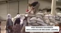 PKK Hendek Kazarken Hollandalılar Belgesel Çekmiş
