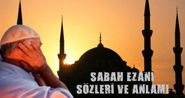 Sabah Ezanı Sözleri ve Türkçe Anlamı